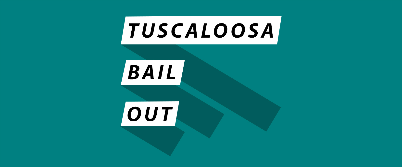 Tuscaloosa Bail Out - A Bail Fund